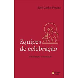 Equipes de Celebração: Orientação e Subsídios