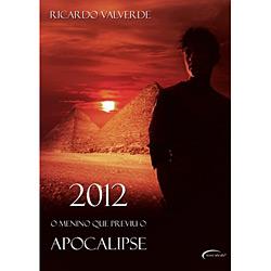 2012: o Menino Que Previu o Apocalipse