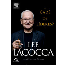 Lee Iacocca - Cade os Lideres?