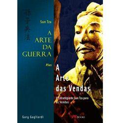 Arte da Guerra, a - a Arte das Vendas - Sun Tzu