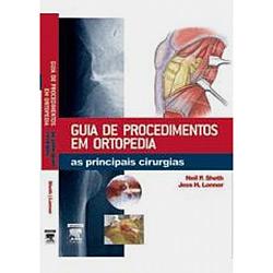 Guia de Procedimentos em Ortopedia: as Principais Cirurgias