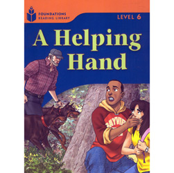 Foundations Reading Library Level 6.4 - a Helping Hand