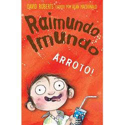 Garotos - Raimundo Imundo: Arroto!