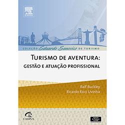 Turismo de Aventura: Gestão e Atuação Profissional - Coleção Eduardo Sanowicz de Turismo
