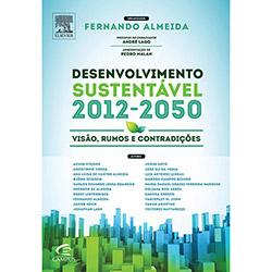 Desenvolvimento Sustentavel 2012-2050: Visão, Rumos e Contradições