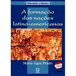 Formacao das Nacoes Latino - Americanas, a - Col. Discutindo a Historia