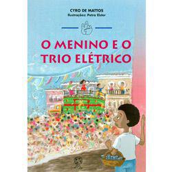 Menino e o Trio Eletrico, o - Colecao Mindinho e Seu Vizinho