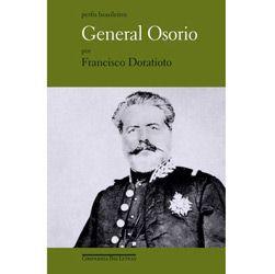 General Osorio - a Espada Liberal do Imperio - Col. Perfis Brasileiros