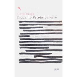 Enquanto Petronio Morre - Vol 3 - Col. Placere