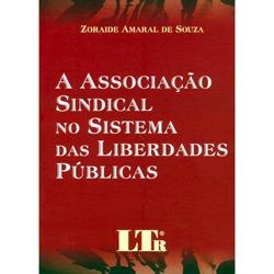 Associacao Sindical no Sistema das Liberdades Publicas, A