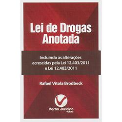 Lei de Drogas Anotada: Incluindo as Alterações Acrescidas pela Lei 12.403/2011 e Lei 12.483/2011