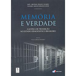 Memória e Verdade: a Justiça de Transição no Estado Democrático Brasileiro