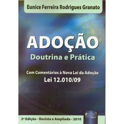 Adoção: Doutrina e Prática Com Comentários a Nova Lei da Adoção Lei 12.0/09