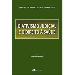 Ativismo Judicial e o Direito à Saúde, O