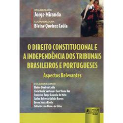 O Direito Constitucional e a Independência dos Tribunais Brasileiros e Portugueses: Aspectos Relevantes
