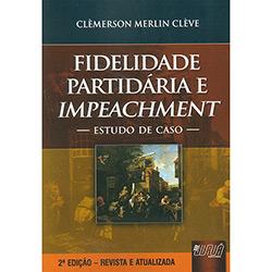 Fidelidade Partidária e Impeachment - Estudo de Caso - 2ªed.