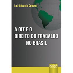 Oit e o Direito do Trabalho no Brasil, A