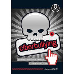 Ciberbullying: Questões e Soluções para a Escola, a Sala de Aula e a Família