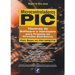 Microcontroladores Pic - Técnicas de Software e Hardware para Projetos