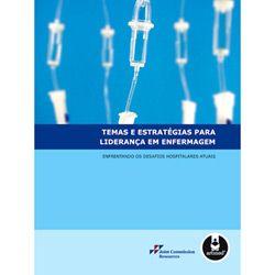 Temas e Estrategias para Lideranca em Enfermagem - Enfrentando os Desafios