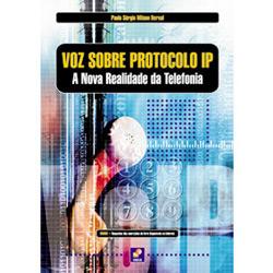 Voz Sobre Protocolo Ip: a Nova Realidade da Telefônia