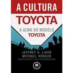 Cultura Toyota, a - a Alma do Modelo Toyota