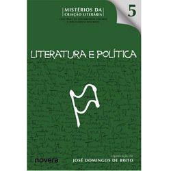 Mistérios da Criação Literária - Literatura e Política - Volume 5 - José Domingos de Brito