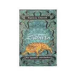 Principe Sidarta as Quatro Verdades - Volume 2