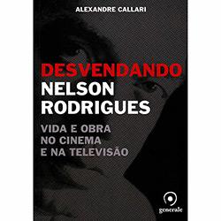 Desvendado Nelson Rodrigues: Vida e Obra no Cinema e na Televisão