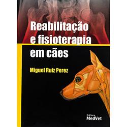 Reabilitação e Fisioterapia em Cães (2011 - Edição 1)