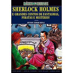 Sherlock Holmes e Grandes Contos de Fantasmas, Piratas e Mistério! - Coleção Clássicos em Quadrinhos