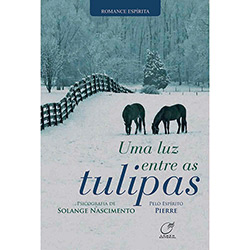 Luz Entre Tulipas, Uma