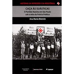 Caça Às Suásticas: o Partido Nazista em São Paulo Sob a Mira da Política Política