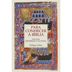 Para Conhecer a Biblia: um Guia Historico e Cultural
