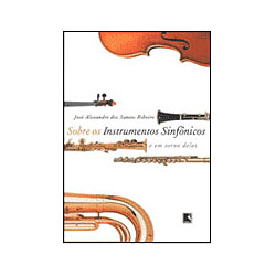 Sobre os Instrumentos Sinfonicos e em Torno Deles