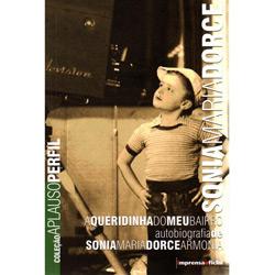 Sonia Maria Dorce: a Queridinha do Meu Bairro - Col. Aplauso