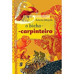 Bicho Carpinteiro, O
