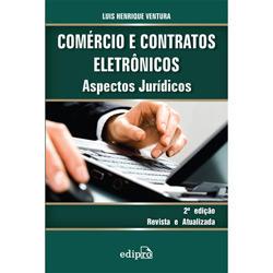 Comércio e Contratos Eletôrnicos: Aspectos Jurídicos