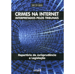 Crimes na Internet: Interpretados pelos Tribunais