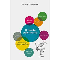 Direito pelo Avesso, O: uma Antologia Jurídica Alternativa