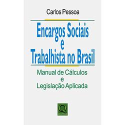 Encargos Sociais e Trabalhistas no Brasil: Manual de Cálculos e Legislação Aplicada