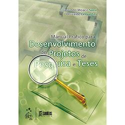 Manual Pratico para Desenvolvimento de Projetos de Pesquisa e Teses