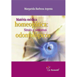 Matéria Médica Homeopática: Sinais e Sintomas Odontológicos
