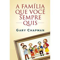 Família Que Você Sempre Quis, A