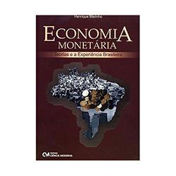 Economia Monetaria - Teoria e a Experiencia Brasileira