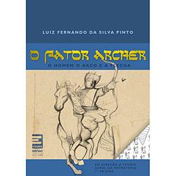 Fator Archer, O: o Homem, o Arco e a Flecha