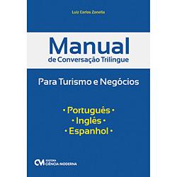 Manual de Conversação Trilíngue para Turismo e Negócios - Português. Inglês. Espanhol