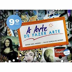 Arte de Fazer Arte - 9 Ano