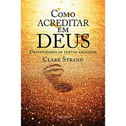 Como Acreditar em Deus: Desvendando os Textos Sagrados