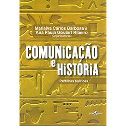 Comunicação e História: Partilhas Teóricas